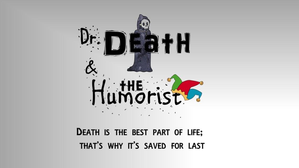 DrDeathandTheHumorist - Copy